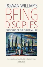 Lenten Book Study:  Being Disciples:  Essentials of the Christian Life by Rowan Williams